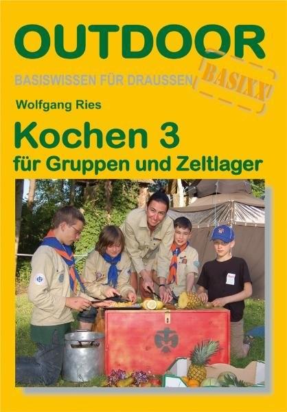 Kochen 3 - Für Gruppen und Zeltlager